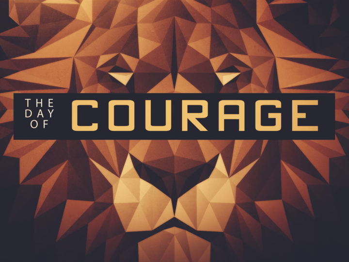 The Day Of Courage Part 3 – Pastor Roger Velasquez 11/17/19