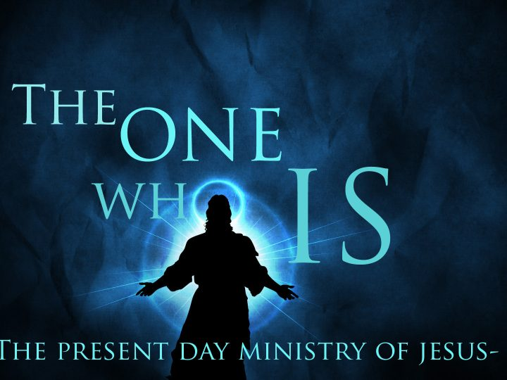 The One Who Is – The Present Day Of Jesus – Pastor Roger Velasquez 04/26/2020