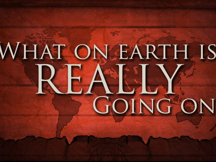 What On Earth Is Really Going On? – Pastor Reese Logan 06/14/2020